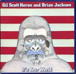 gil_scott_heron_its_your_world